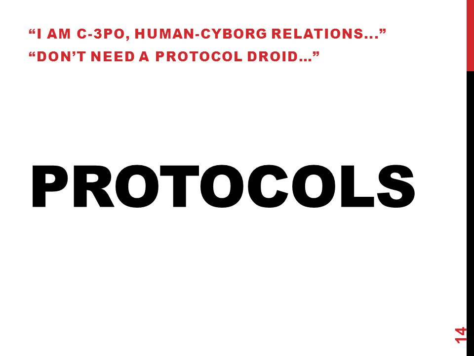 "PROTOCOLS ""I AM C-3PO, HUMAN-CYBORG RELATIONS..."" ""DON'T NEED A PROTOCOL DROID…"" 14"