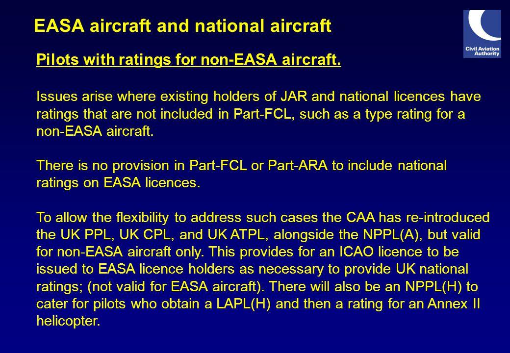 EASA aircraft and national aircraft Pilots with ratings for non-EASA aircraft.