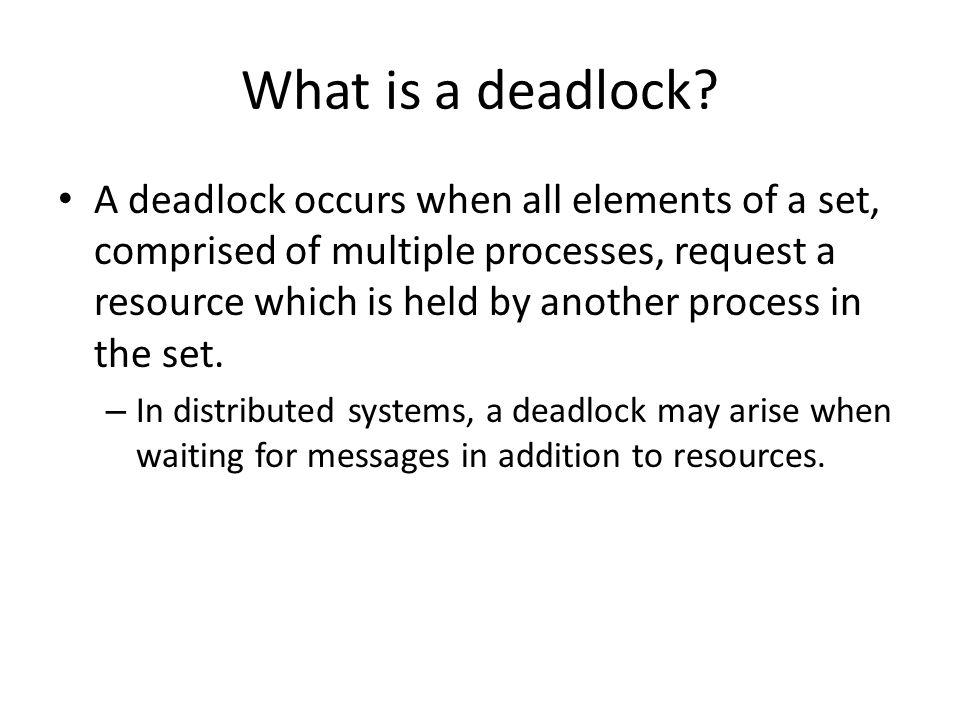 What is a deadlock.