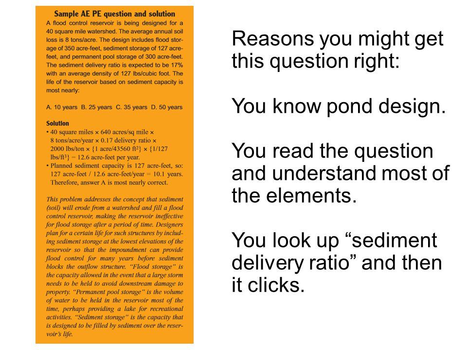 Reasons you might get this question right: You know pond design.