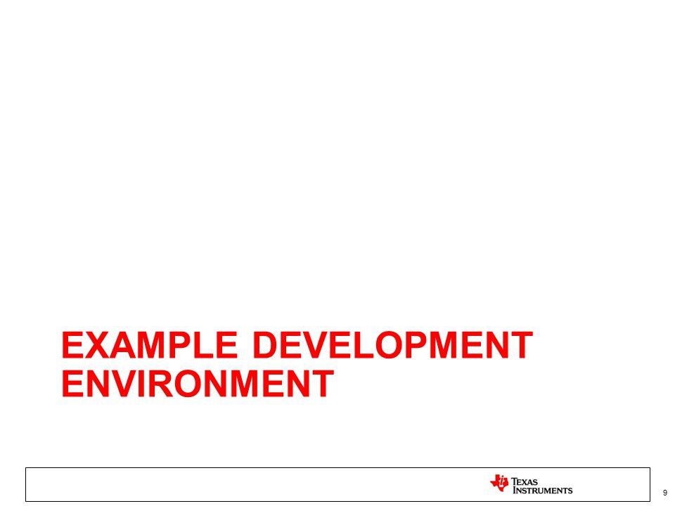 Example AM335x EVM Debug Environment Ubuntu 10.04 LTS Sitara Linux SDK CCSv5.1 XDS560v2 USB JTAG Serial Console Ethernet SD Card –MLO/U-Boot Pre-builts –Root File System installed 10