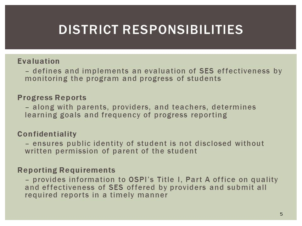DISTRICT RESPONSIBILITIES  SES Provider Annual Report  Student Progress Report  Completed by provider  Completed by every provider utilized in the district 26