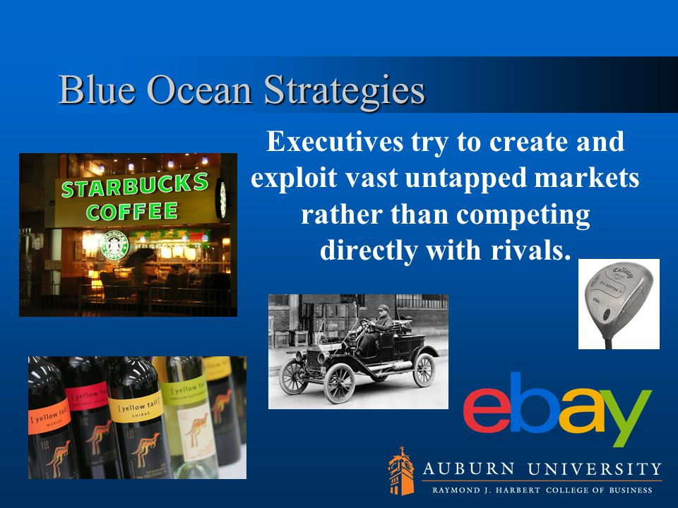Blue Ocean Strategies Executives try to create and exploit vast untapped markets rather than competing directly with rivals.