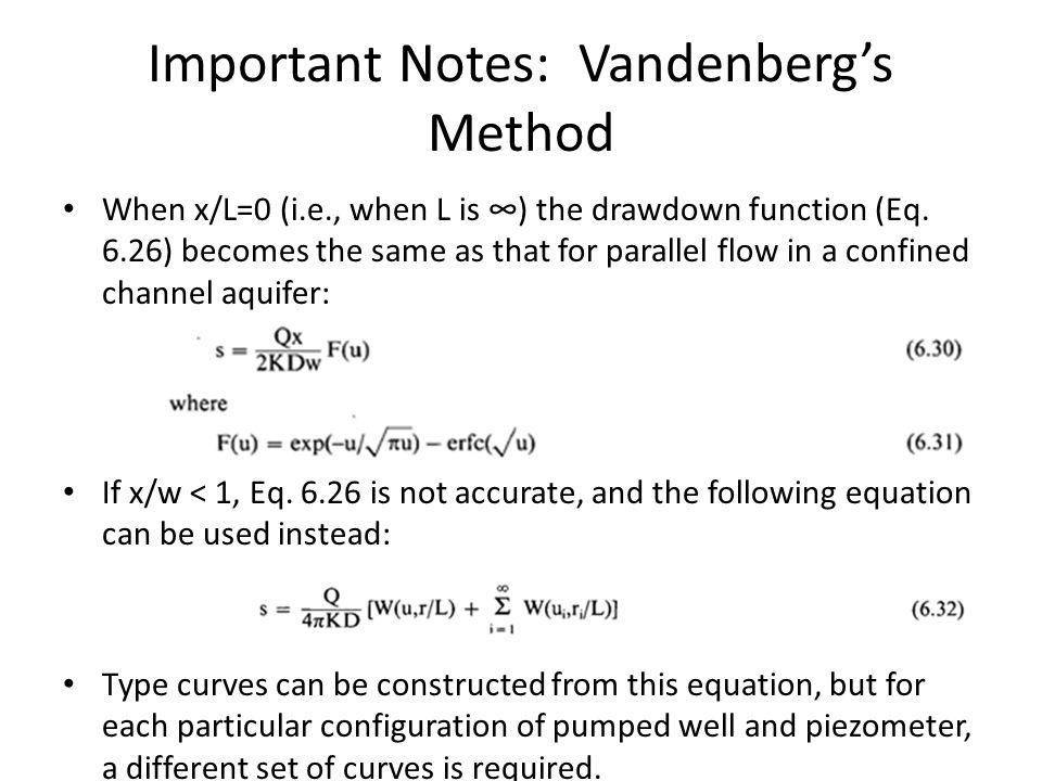 Important Notes: Vandenberg's Method When x/L=0 (i.e., when L is ∞) the drawdown function (Eq.