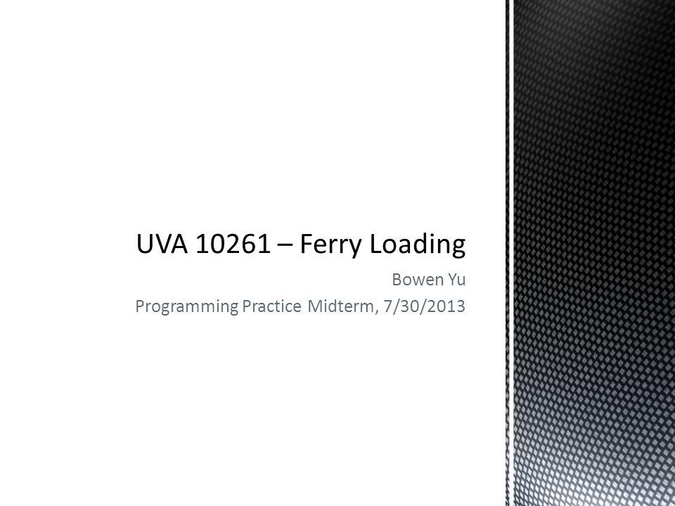 Bowen Yu Programming Practice Midterm, 7/30/2013