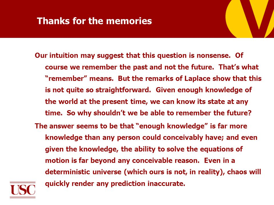 Thanks for the memories Our intuition may suggest that this question is nonsense.