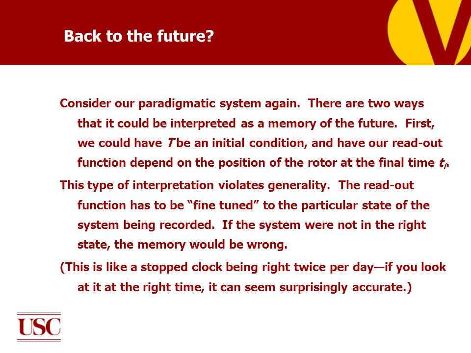 Back to the future. Consider our paradigmatic system again.