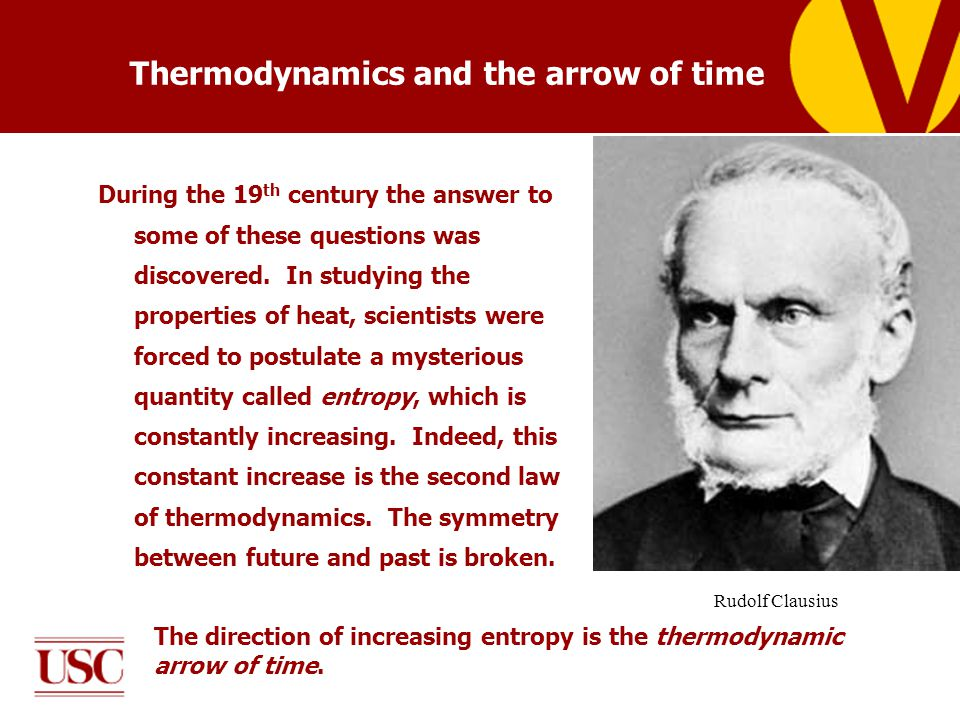 Thermodynamics and the arrow of time During the 19 th century the answer to some of these questions was discovered.