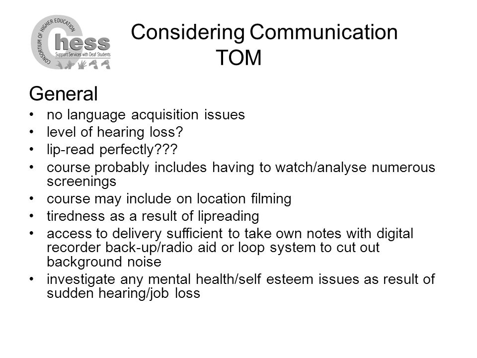 Considering Communication TOM General no language acquisition issues level of hearing loss.