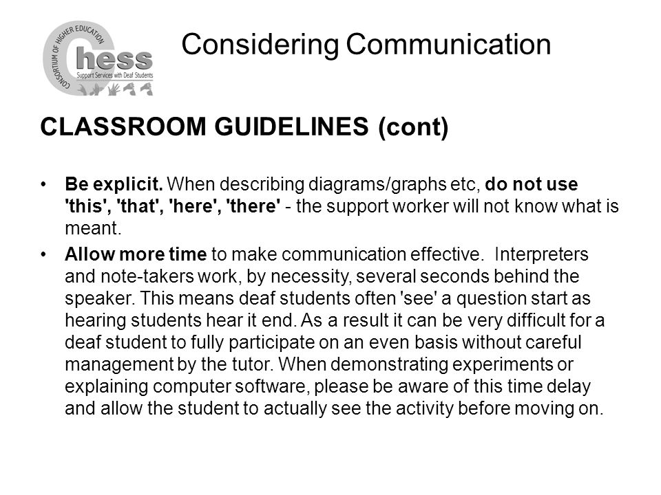 Considering Communication CLASSROOM GUIDELINES (cont) Be explicit.