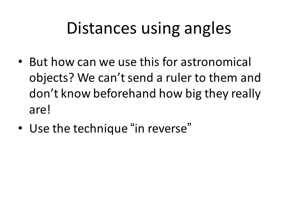 Distances using angles A B Which is the bigger angle: A or B.
