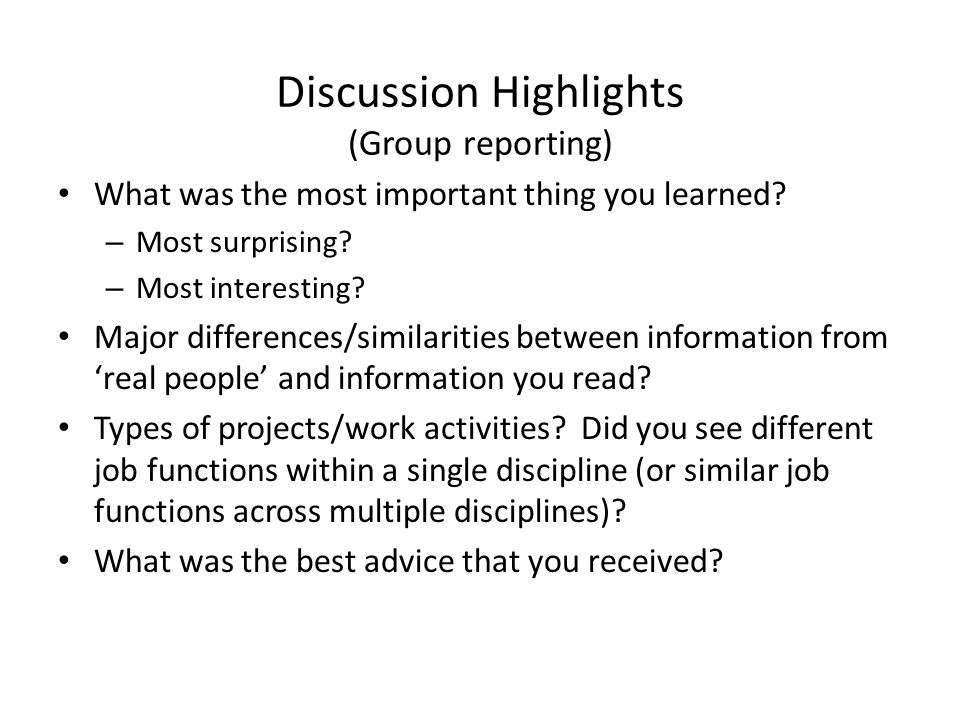 Discussion Highlights (Group reporting) What was the most important thing you learned.