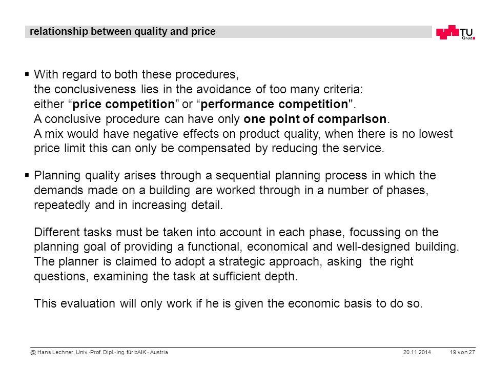 20.11.2014 19 von 27 @ Hans Lechner, Univ.-Prof. Dipl.-Ing. für bAIK - Austria relationship between quality and price  With regard to both these proc