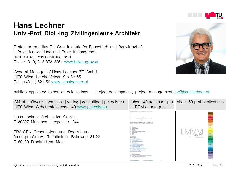 20.11.2014 2 von 27 @ Hans Lechner, Univ.-Prof. Dipl.-Ing. für bAIK - Austria Hans Lechner Univ.-Prof. Dipl.-Ing. Zivilingenieur + Architekt Professor