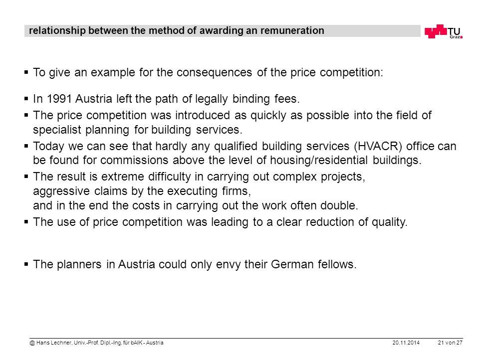 20.11.2014 21 von 27 @ Hans Lechner, Univ.-Prof. Dipl.-Ing. für bAIK - Austria relationship between the method of awarding an remuneration  To give a