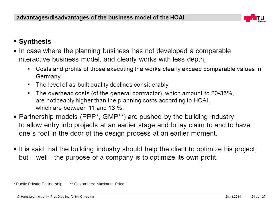 20.11.2014 24 von 27 @ Hans Lechner, Univ.-Prof. Dipl.-Ing. für bAIK - Austria advantages/disadvantages of the business model of the HOAI  Synthesis