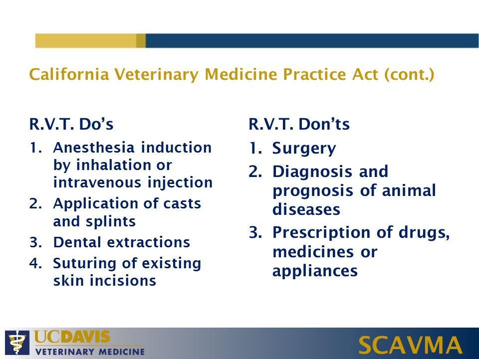 SCAVMA California Veterinary Medicine Practice Act (cont.) R.V.T.