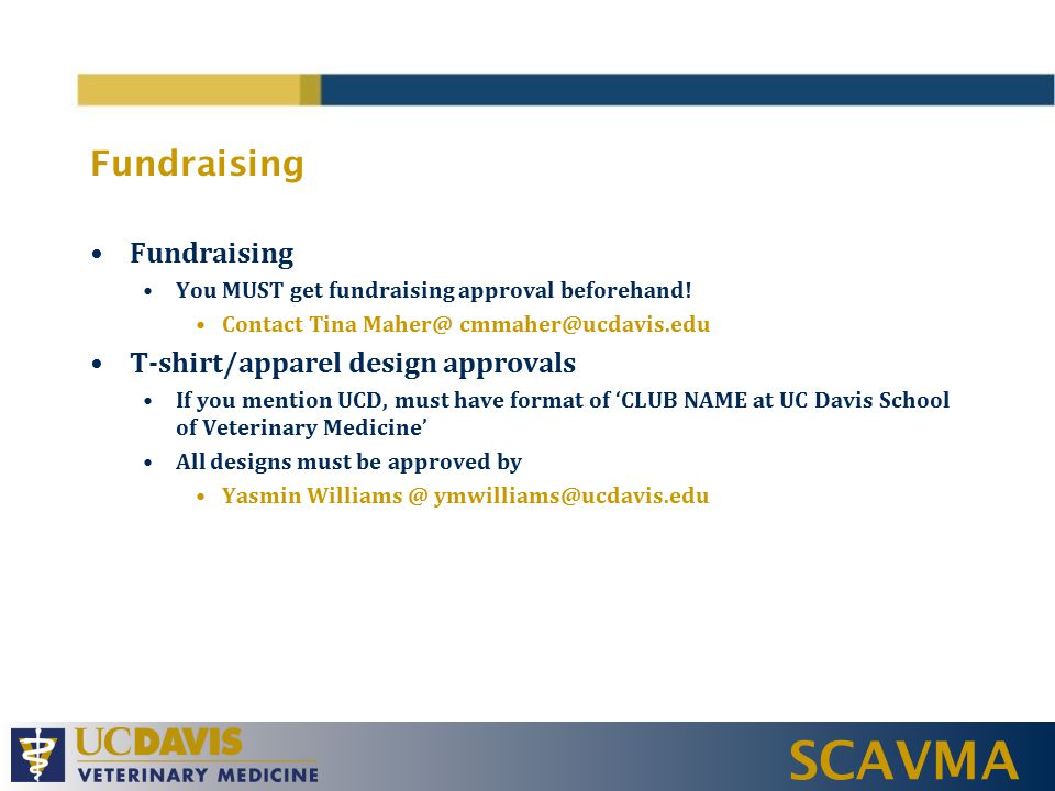 SCAVMA Fundraising You MUST get fundraising approval beforehand.
