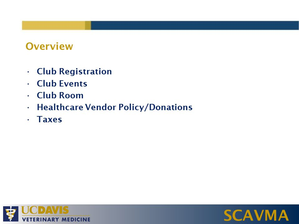SCAVMA Overview C lub Registration C lub Events C lub Room H ealthcare Vendor Policy/Donations T axes