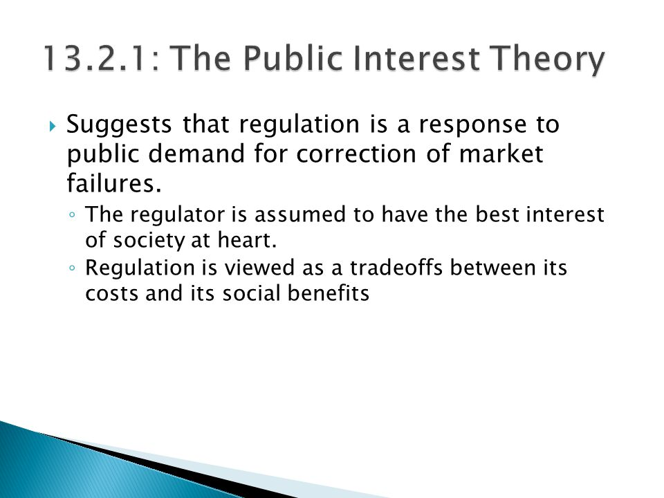  Suggests that regulation is a response to public demand for correction of market failures.