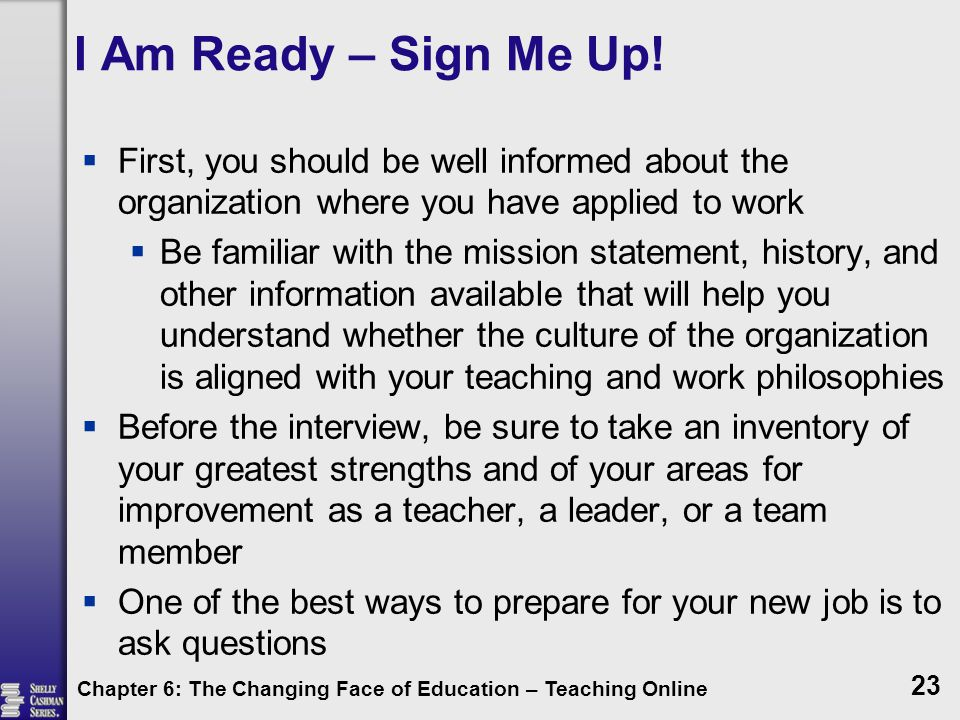 I Am Ready – Sign Me Up!  First, you should be well informed about the organization where you have applied to work  Be familiar with the mission sta