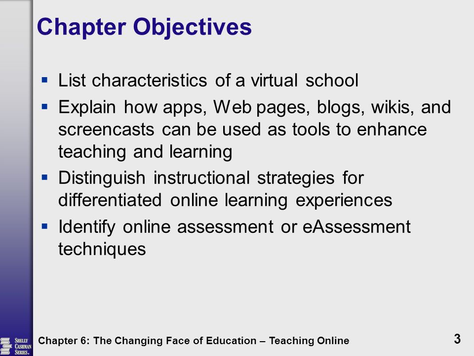 Tipping Point – A Moment in History  The 21st century has seen many advances in instructional technologies  Web 2.0  Communications tools  The Tipping Point is the level at which the momentum for change becomes unstoppable Chapter 6: The Changing Face of Education – Teaching Online 4