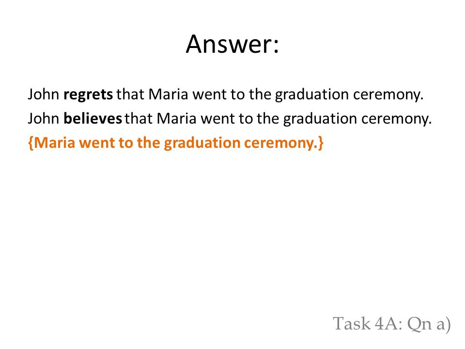Answer: John regrets that Maria went to the graduation ceremony.