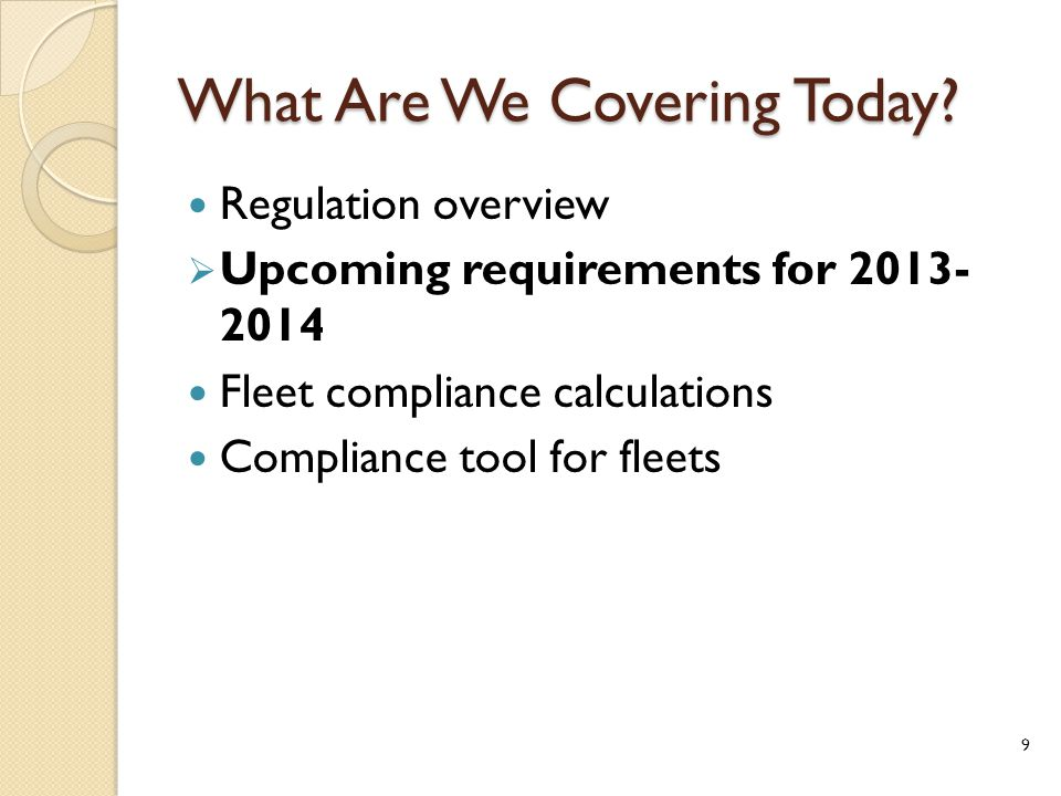 Important Upcoming Requirements July 1, 2013 ◦ Terminal plans update and vessel plans January 1, 2014 ◦ Recordkeeping requirements and 50 percent reduction standards March 1, 2015 ◦ Annual statement of compliance from fleet operators 10