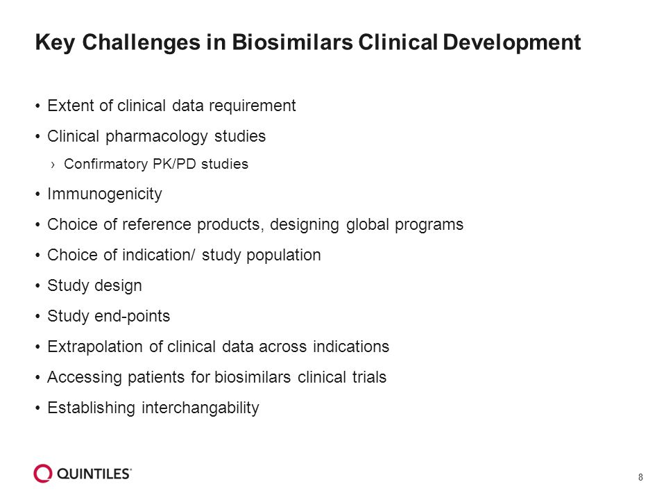 8 Key Challenges in Biosimilars Clinical Development Extent of clinical data requirement Clinical pharmacology studies ›Confirmatory PK/PD studies Imm