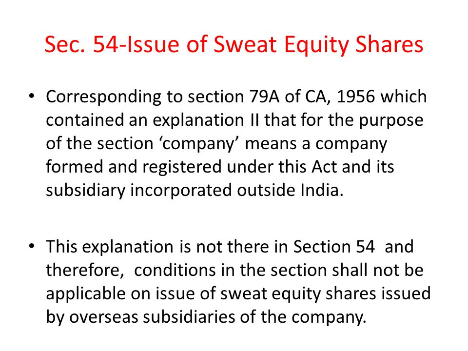 Rule 8-Issue of Sweat Equity Shares by unlisted companies Conditions are similar to Unlisted Companies( Issue of Sweat Equity Shares) rules, 2003 except that Rule provides for valuation of sweat equity as well as know how/IPR to be done by Registered Valuer.