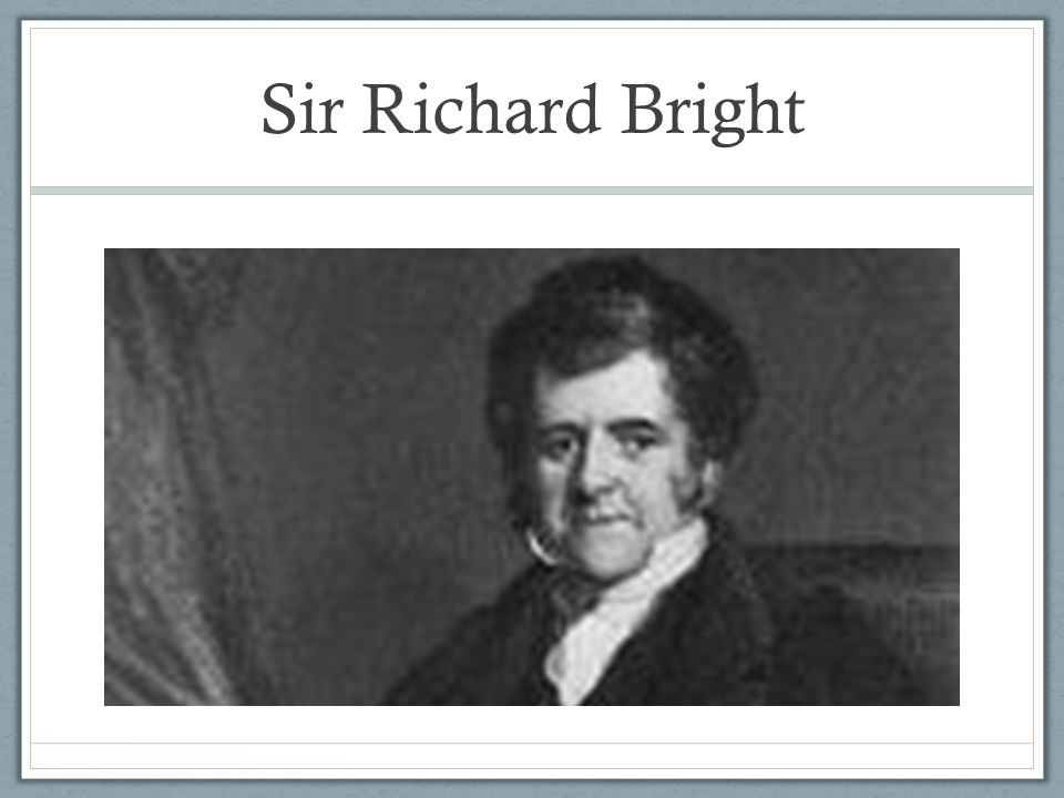 Sir Richard Bright