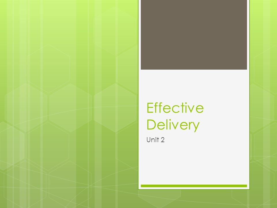 Effective Delivery Unit 2