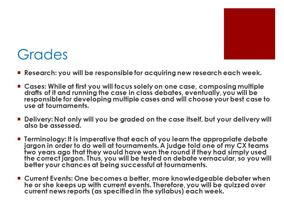 Grades  Research: you will be responsible for acquiring new research each week.