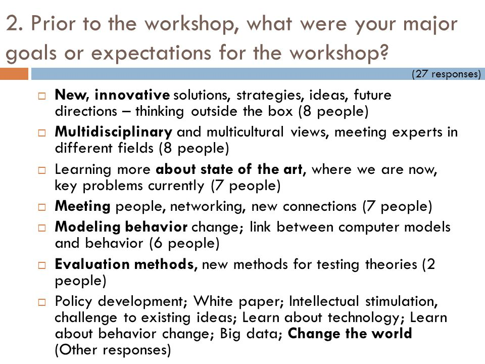 2. Prior to the workshop, what were your major goals or expectations for the workshop.