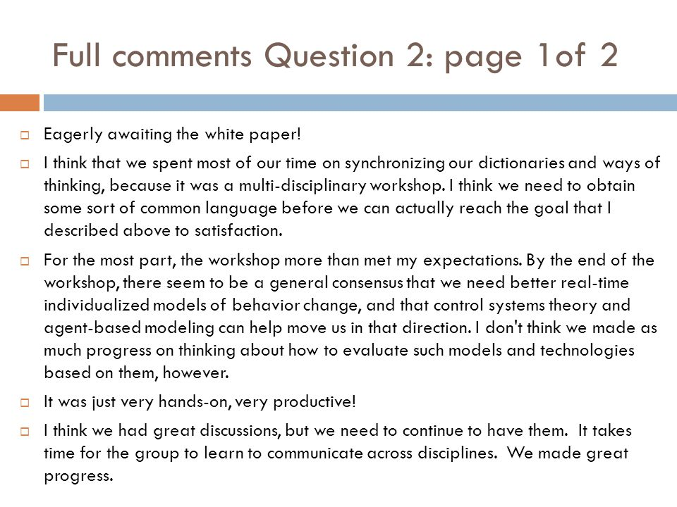 Full comments Question 2: page 1of 2  Eagerly awaiting the white paper!  I think that we spent most of our time on synchronizing our dictionaries an