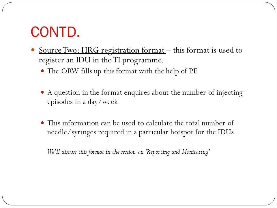 CONTD. Source Two: HRG registration format – this format is used to register an IDU in the TI programme. The ORW fills up this format with the help of