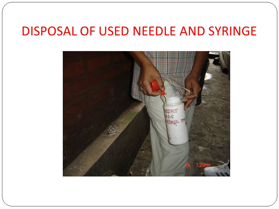 DISPOSAL OF USED NEEDLE AND SYRINGE