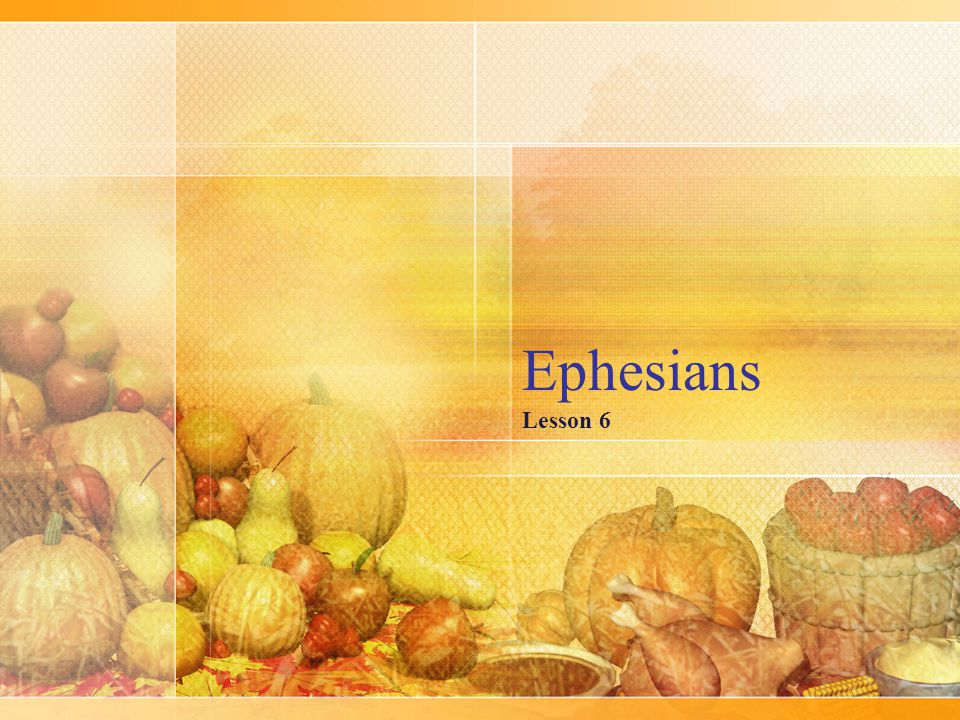 Ephesians Lesson 6