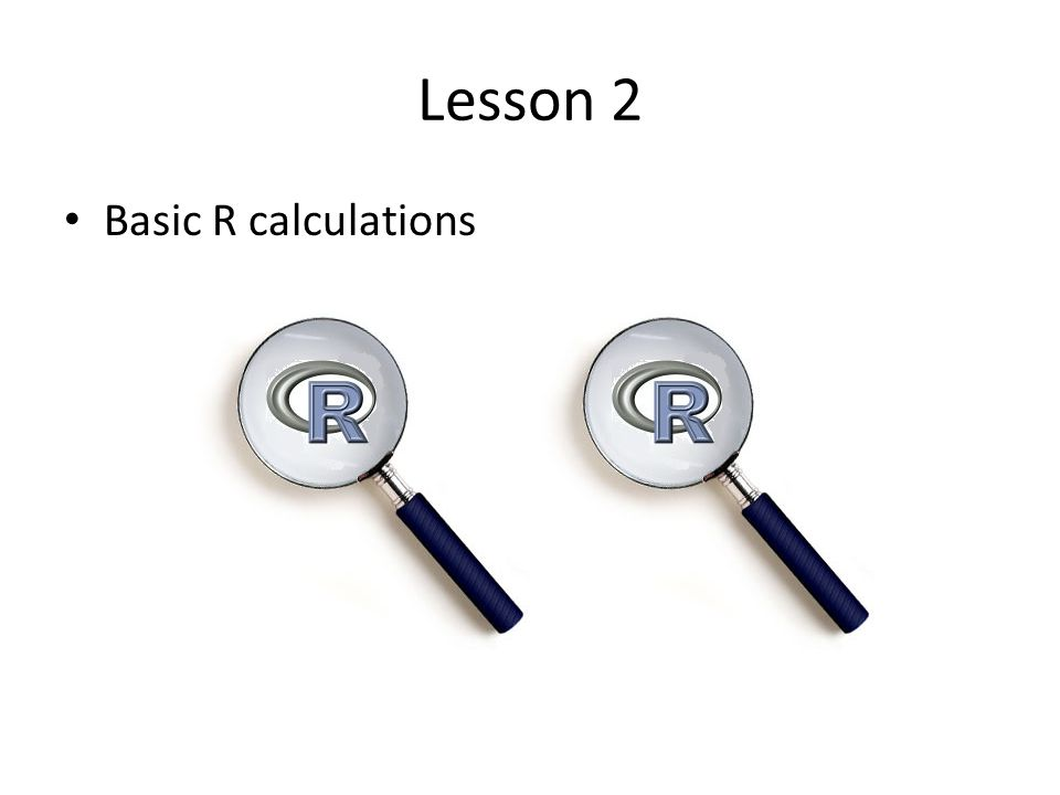 Lesson 2 Basic R calculations