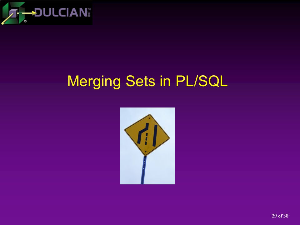 29 of 38 Merging Sets in PL/SQL