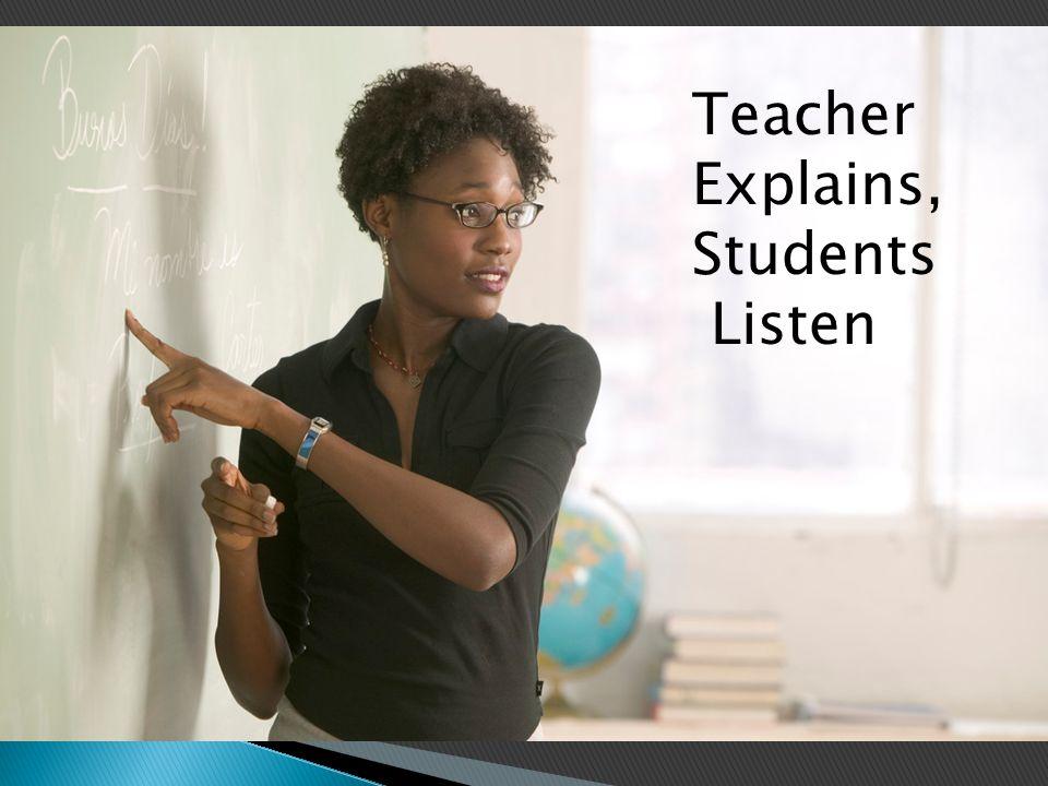 Teacher Explains, Students Listen