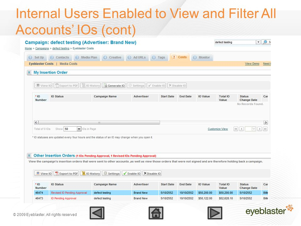 © 2009 Eyeblaster. All rights reserved Internal Users Enabled to View and Filter All Accounts' IOs (cont)
