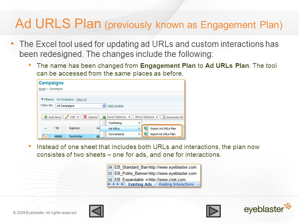 © 2009 Eyeblaster. All rights reserved Ad URLS Plan (previously known as Engagement Plan) The Excel tool used for updating ad URLs and custom interact