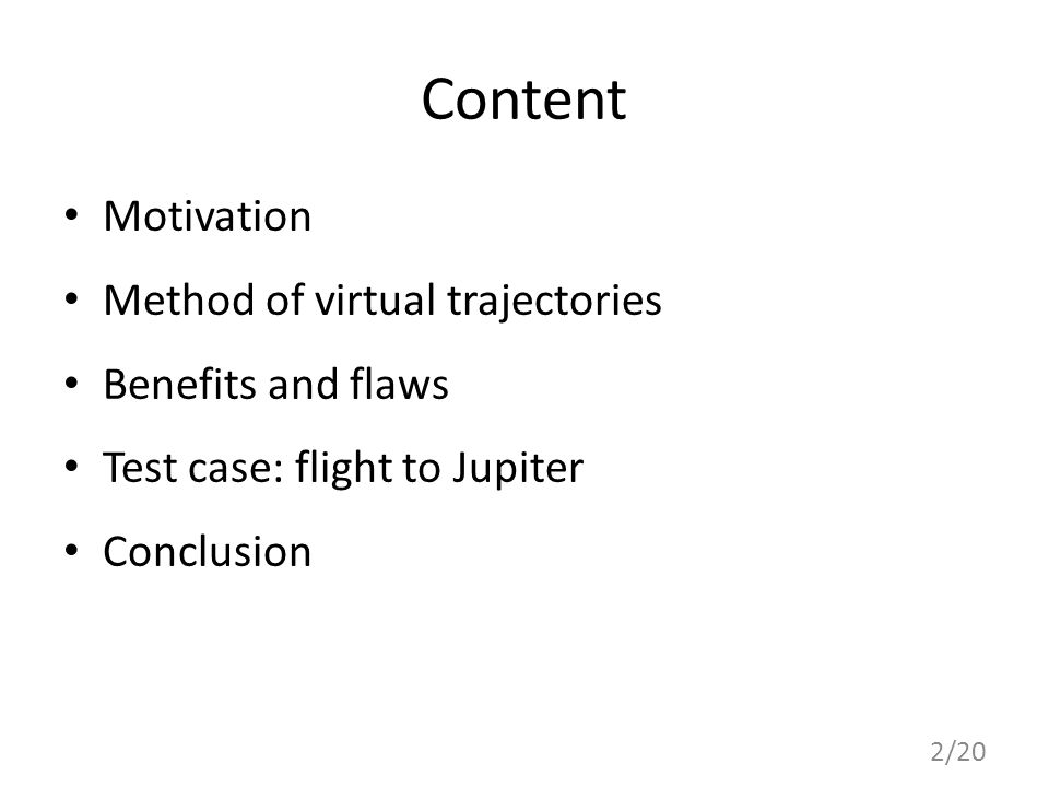 Content Motivation Method of virtual trajectories Benefits and flaws Test case: flight to Jupiter Conclusion 2/20
