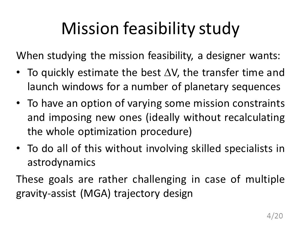 Mission feasibility study When studying the mission feasibility, a designer wants: To quickly estimate the best  V, the transfer time and launch wind