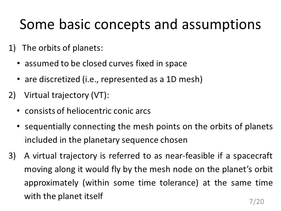 Some basic concepts and assumptions 1)The orbits of planets: assumed to be closed curves fixed in space are discretized (i.e., represented as a 1D mes