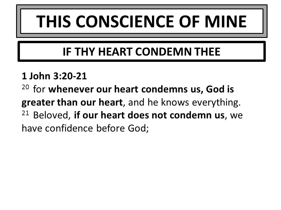 THIS CONSCIENCE OF MINE Romans 2:14-15 14 For when Gentiles, who do not have the law, by nature do what the law requires, they are a law to themselves, even though they do not have the law.