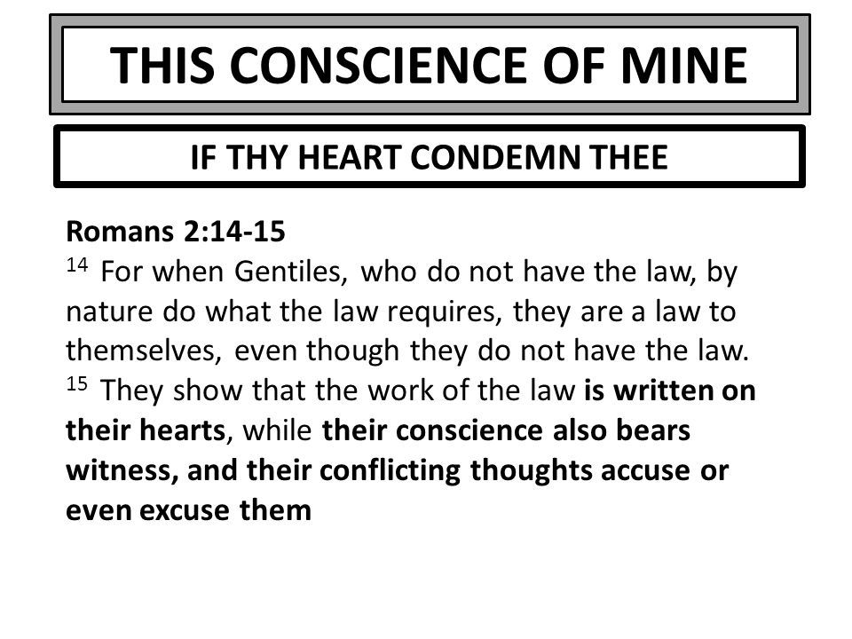 THIS CONSCIENCE OF MINE 1 Corinthians 7:23 You were bought with a price; do not become slaves of men.