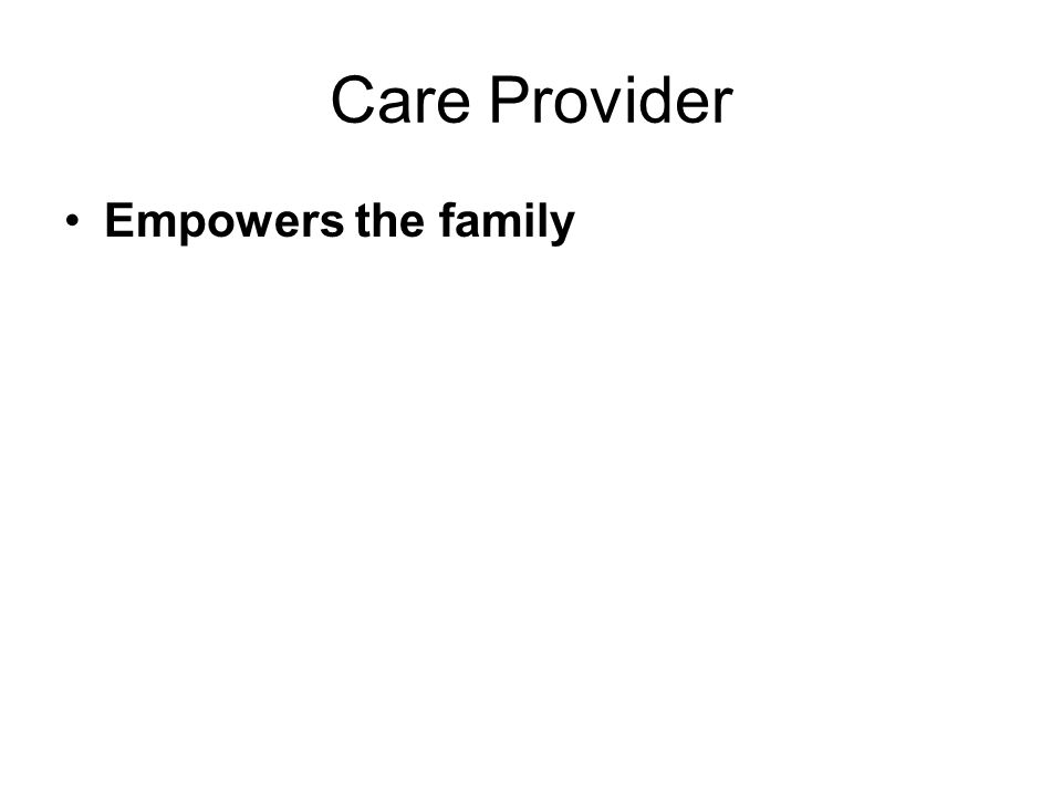 Care Provider Empowers the family