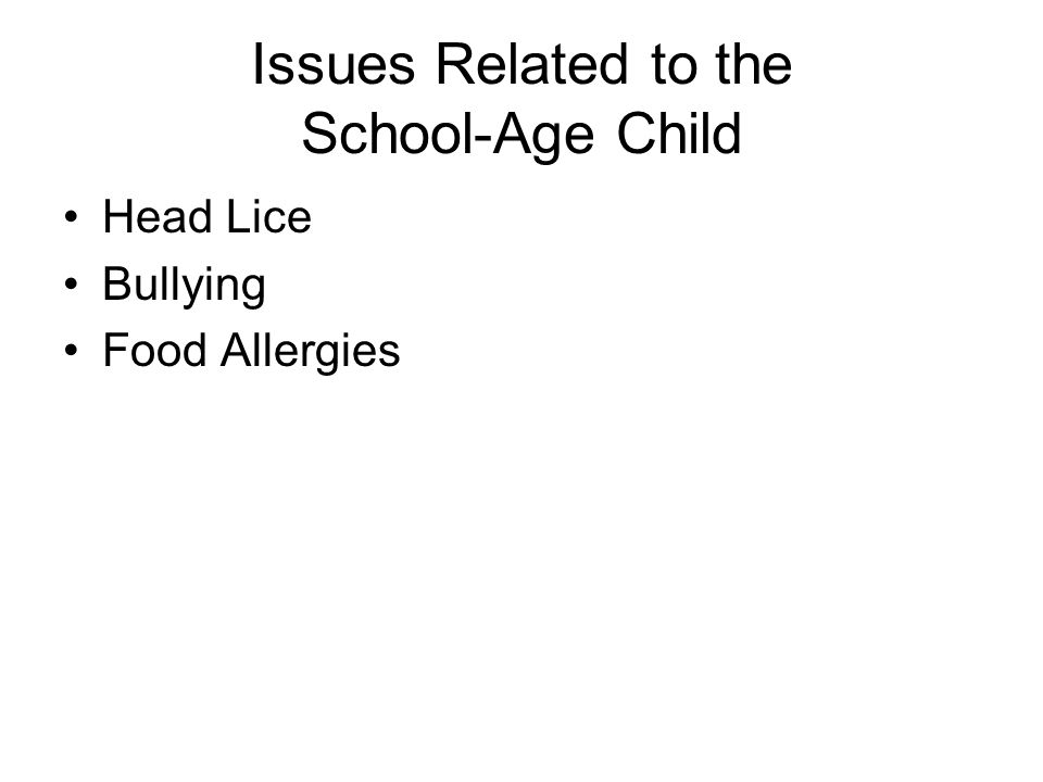 Issues Related to the School-Age Child Head Lice Bullying Food Allergies